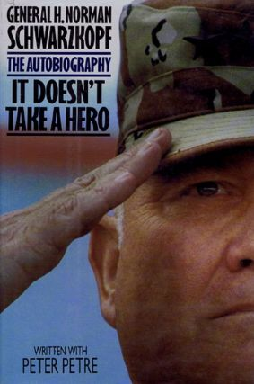 IT DOESN'T TAKE A HERO. General H. Norman Schwarzkopf, Peter Petre