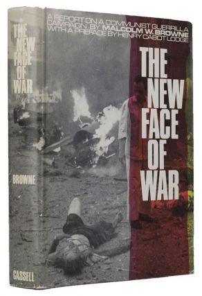 THE NEW FACE OF WAR. Malcolm W. Browne.