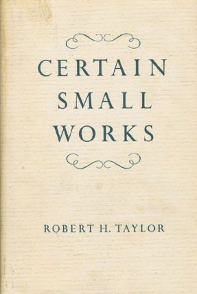 CERTAIN SMALL WORKS. Robert H. Taylor, Anthony Trollope