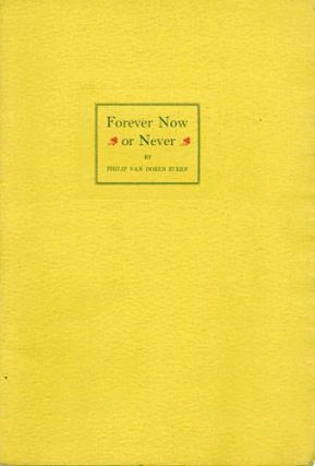 FOREVER NOW OR NEVER. Philip Van Doren Stern