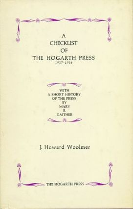 A CHECKLIST OF THE HOGARTH PRESS, 1917-1938. Hogarth Press, J. Howard Woolmer