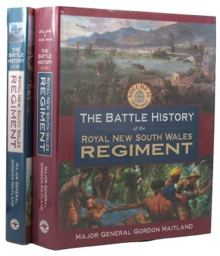 THE BATTLE HISTORY OF THE ROYAL NEW SOUTH WALES REGIMENT. Gordon Maitland, Australian Formations:...