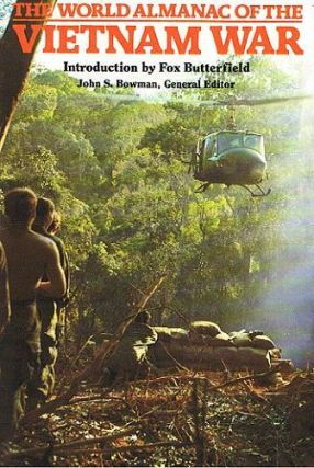 THE WORLD ALMANAC OF THE VIETNAM WAR. John S. Bowman.