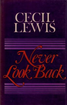 NEVER LOOK BACK. Cecil Lewis