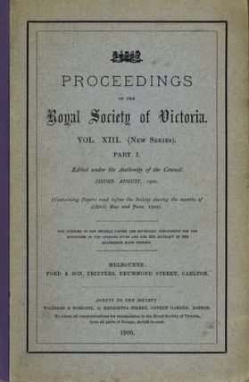 PROCEEDINGS. Vol. XIII. (New Series) Part 1. Royal Society of Victoria