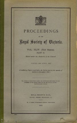 PROCEEDINGS. Vol. XLIV. (New Series) Part II. Royal Society of Victoria.
