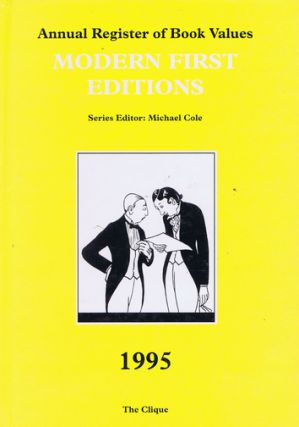 ANNUAL REGISTER OF BOOK VALUES: MODERN FIRST EDITIONS, 1995. Michael Cole.