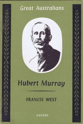 HUBERT MURRAY. Hubert Murray, Francis West.