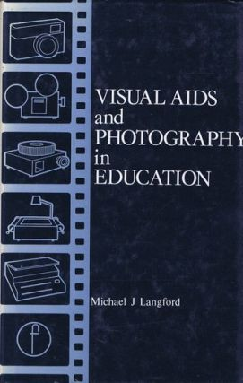 VISUAL AIDS AND PHOTOGRAPHY IN EDUCATION. Michael Langford.