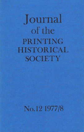 JOURNAL OF THE PRINTING HISTORICAL SOCIETY. London Printing Historical Society, Publisher