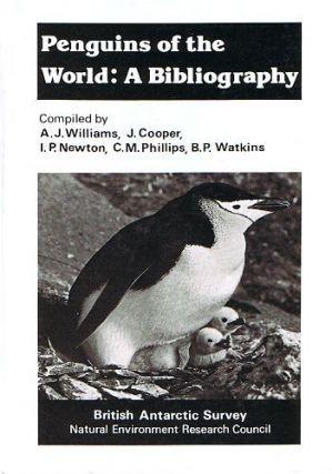 PENGUINS OF THE WORLD: A BIBLIOGRAPHY. A. J. Williams, J. Cooper, I. P. Newton, C. M. Phillips,...