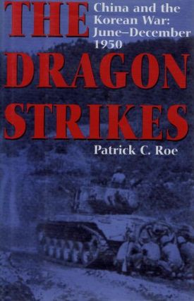 THE DRAGON STRIKES. Patrick C. Roe