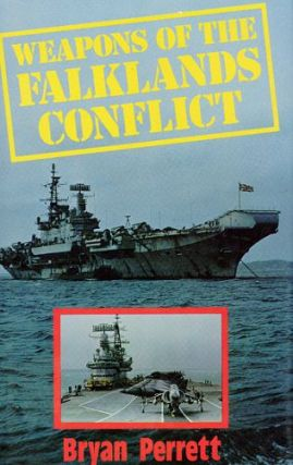 WEAPONS OF THE FALKLANDS CONFLICT. Bryan Perrett