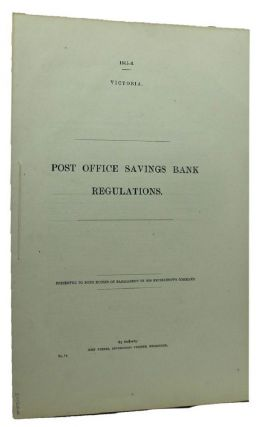 POST OFFICE SAVINGS BANK REGULATIONS. Victorian Parliamentary Paper.