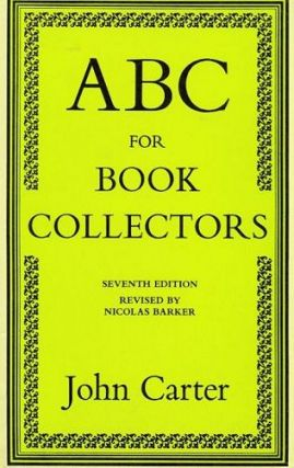 ABC FOR BOOK COLLECTORS. John Carter, Nicholas Barker