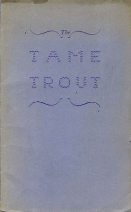 THE TAME TROUT:. Ed Grant