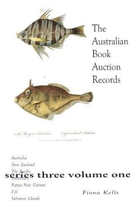 THE AUSTRALIAN BOOK AUCTION RECORDS. Fiona Kells, Compiler