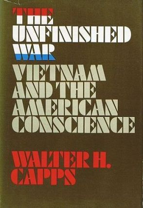 THE UNFINISHED WAR. Walter H. Capps.