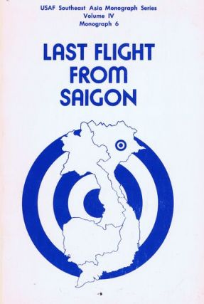 LAST FLIGHT FROM SAIGON. Lt. Col. A. J. C. Lavalle