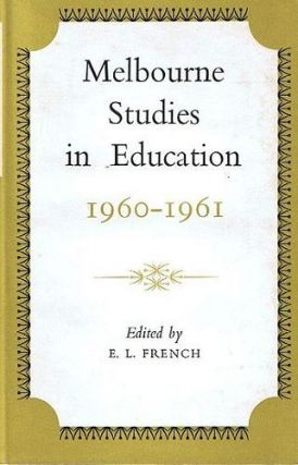 MELBOURNE STUDIES IN EDUCATION 1960-1961. E. L. French