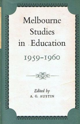 MELBOURNE STUDIES IN EDUCATION 1959-1960. A. G. Austin