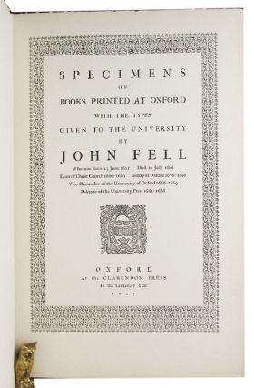 SPECIMENS OF BOOKS PRINTED AT OXFORD WITH THE TYPES GIVEN TO THE UNIVERSITY BY JOHN FELL, John Fell