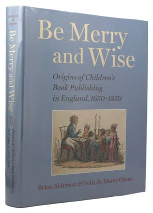 BE MERRY AND WISE. Brian Alderson, Felix de Marez Oyens.