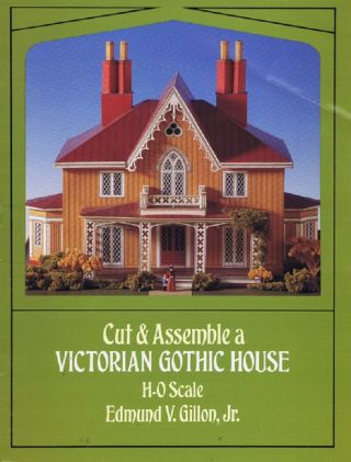 CUT & ASSEMBLE A VICTORIAN GOTHIC HOUSE. Edmund V. Gillon, jr., Paper Model Kit