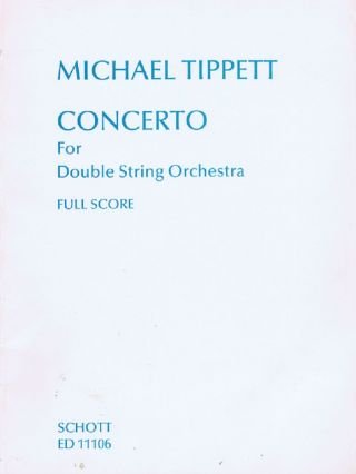 CONCERTO For Double String Orchestra. FULL SCORE. Michael Tippett.