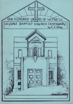 ONE HUNDRED YEARS OF WITNESS. C. E. Gray.