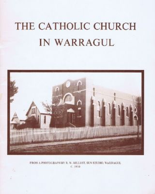 THE CATHOLIC CHURCH IN WARRAGUL. Ron Bourke.