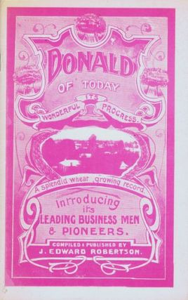DONALD OF TO-DAY: ITS WONDERFUL PROGRESS. Victoria Donald, J. Edward Robertson, Compiler