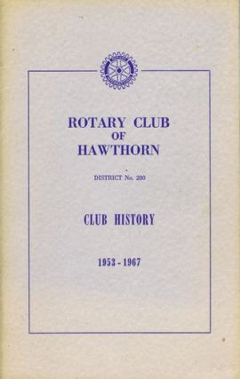 ROTARY CLUB OF HAWTHORN. Victoria Rotary Club of Hawthorn, Bill Johnstone, Stuart Hickman, Compiler.