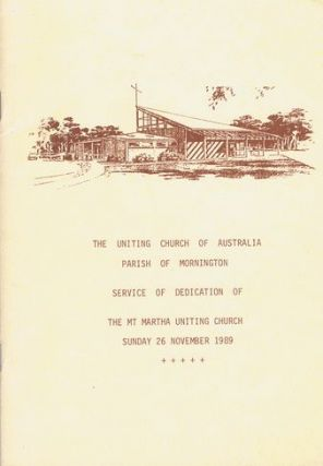 THE UNITING CHURCH OF AUSTRALIA, PARISH OF MORNINGTON. Victoria Mt. Martha Uniting Church