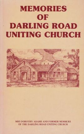 MEMORIES OF DARLING ROAD UNITING CHURCH. Mrs. Dorothy Adams.