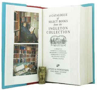 A CATALOGUE OF SELECT BOOKS FROM THE INGLETON COLLECTION. Geoffrey C. Ingleton, Compiler