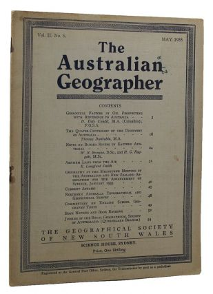 THE AUSTRALIAN GEOGRAPHER. Vol. II. No. 6, May 1935. J. Macdonald Holmes, Charles Anderson.