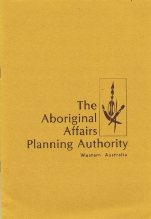 THE ABORIGINAL AFFAIRS PLANNING AUTHORITY. Aboriginal Affairs Planning Authority