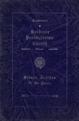 SILVER JUBILEE HISTORY OF THE GARDINER PRESBYTERIAN CHURCH. J. E. Elliott
