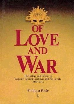 OF LOVE AND WAR. Captain Adrian Curlewis, Philippa Poole.
