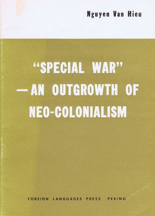 SPECIAL WAR - AN OUTGROWTH OF NEO-COLONIALISM. Nguyen Van Hieu
