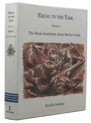 EQUAL TO THE TASK. Neville Lindsay, Australian Army: Royal Australian Army Service Corps