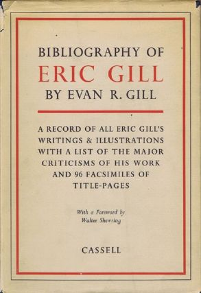 BIBLIOGRAPHY OF ERIC GILL. Eric Gill, Evan R. Gill.