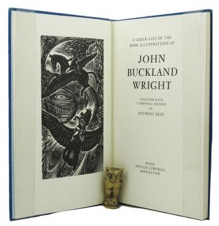 A CHECKLIST OF THE BOOK ILLUSTRATIONS OF JOHN BUCKLAND WRIGHT. John Buckland Wright, Anthony Reid.