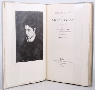 BIBLIOGRAPHY OF WILLIAM HAZLITT. Geoffrey Keynes, William Hazlitt