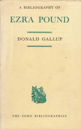 A BIBLIOGRAPHY OF EZRA POUND. Ezra Pound, Donald Gallup