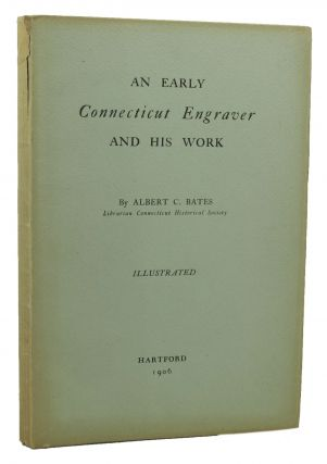 AN EARLY CONNECTICUT ENGRAVER AND HIS WORK.