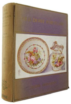 OLD DERBY PORCELAIN AND ITS ARTIST-WORKMEN. Frank Hurlbutt.