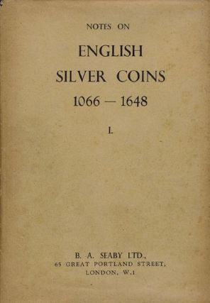 NOTES ON ENGLISH SILVER COINS, Herbert Allen Seaby