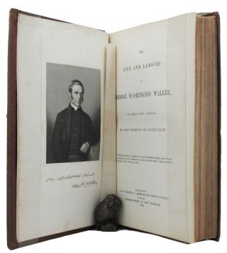 THE LIFE AND LABOURS OF GEORGE WASHINGTON WALKER, of Hobart Town, Tasmania. James Backhouse,...